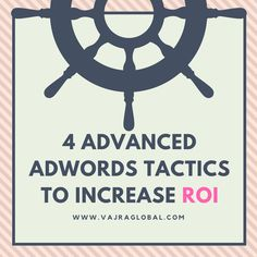 Advanced AdWords tactics to increase ROI