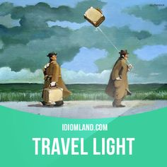 """""""Travel light"""" means """"to bring very few things with you when you go on a trip"""". Example: I took a trip to Las Vegas and all I took was a backpack because I prefer to travel light. #idiom #idioms #slang #saying #sayings #phrase #phrases #expression #expressions #english #englishlanguage #learnenglish #studyenglish #language #vocabulary #dictionary #grammar #efl #esl #tesl #tefl #toefl #ielts #toeic #englishlearning #travel"""