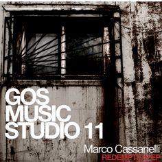 GOS MUSIC STUDIO 11 - Marco Cassanelli - Redemption EP