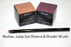 Review of @Julie Pritchard Eye Sheen in Nude and Fig and the Julep shader brush
