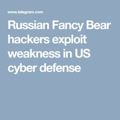Russian Fancy Bear hackers exploit weakness in US cyber defense