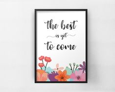 The Best Is Yet To Come Wall Art This Lovely Print Will Bring A Smile
