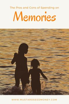 Do you prefer spending on memories or material things? Read why spending on memories may be a wiser choice as they outlast many of the material alternatives