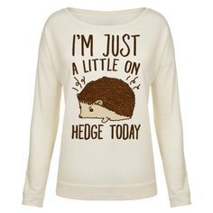 """I'm not mad, I'm just a little on """"hedge"""" today! Look edgy and tell people to stay back because you're just a little on edge today with this cute and funny, hedgehog pun shirt!"""