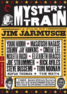 Mystery Train by Jim Jarmusch - featuring Joe Strummer, Screamin' Jay Hawkins, Steve Buscemi & cameos by Rufus Thomas, Marvell Thomas, and the ghost of Elvis Presley. Mystery Train, Train Movie, I Movie, Movie List, Train Posters, Movie Posters, Cinema Posters, Poster, People