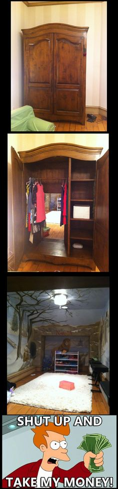 Narnia! make a secret passage from the kids' room to the playroom- through the wardrobe!!