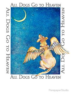 """They sure do! """"All Dogs Go to Heaven"""" Greeting Cards & Postcards by PenspaperStudio 