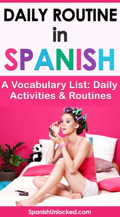 Learn Spanish - Daily Routines Vocabulary List Spanish verbs for daily routine and List Of Spanish Words, Spanish Vocabulary List, Free Spanish Lessons, Study Spanish, Spanish Phrases, Spanish Notes, Spanish Sayings, Vocabulary Games, French Lessons
