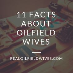 11 Facts About Oilfield Wives