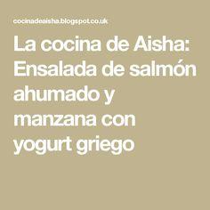 La cocina de Aisha: Ensalada de salmón ahumado y manzana con yogurt griego