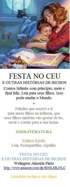 A FESTA NO CÉU E OUTRAS HISTÓRIAS DE BICHOS. Contos de Welington Almeida Pinto. Divirta-se a um clique onde for: http://www.amazon.com/dp/B00L8B25LC