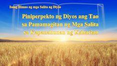 """Tagalog Song """"Piniperpekto ng Diyos ang Tao sa Pamamagitan ng Mga Salita... Praise Songs, Worship Songs, Tagalog, Christian Movies, God, Music, Youtube, Bible, Dios"""