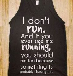 Soooo me! I need this when I start my couch to 5k!