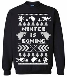 Winter Is Coming Ugly Game of Thrones Family Unisex Sweatshirt Jon Snow
