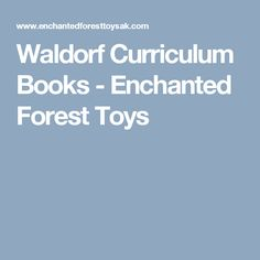 Waldorf Curriculum Books - Enchanted Forest Toys