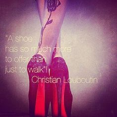Shoes on Pinterest | Shoe Quote, Quotes About Shoes and Parisian ...
