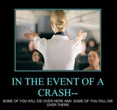 Good thing to know, especially if afraid of flying :)
