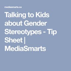 Talking to Kids about Gender Stereotypes - Tip Sheet | MediaSmarts