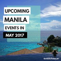 Upcoming Manila Events in May 2017 Events In May, Upcoming Events, May 2017, Manila Philippines, Summer Heat, Trade Show, This Is Us, Country, Movie Posters