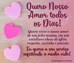 Quero Nosso Amor Todos os Dias Crazy Love, My Love, I Love You Images, Love Messages, Diet Recipes, Love Quotes, Romance, Breakfast Recipes, Vida Real