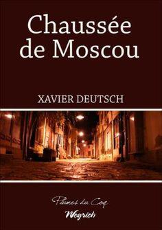Chaussée de Moscou : roman / Xavier Deutsch - Neufchâteau : Weyrich, cop. 2014