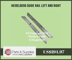 Printers Parts & Equipment Parts and Supplies store also known as Shop.PrintersParts collects wide range of Heidelberg Guide Rail Left and Right at our web store. You can buy Heidelberg Guide Rail Left and Right at an affordable price rate. For more information kindly call us @ (416) 752-4488 / 1-800-268-6577 OR mail us @ parts@printersparts.com or visit us  https://shop.printersparts.com/shop/machine-parts/heidelberg-spare-parts/heidelberg-guide-rail-left-right/