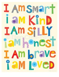 I am smart, I am kind, I am loved -Typography wall art- kids wall decor/nursery decor/ kids decor/ typography decor. A fun print perfect for any kids room or nursery. This would make a perfect gift printed on art matte paper using archival inks-. Comme Des Garcons, Art Wall Kids, Art Kids, Kids Artwork, Fun Prints, Wall Prints, Classroom Decor, Classroom Bathroom, Classroom Walls