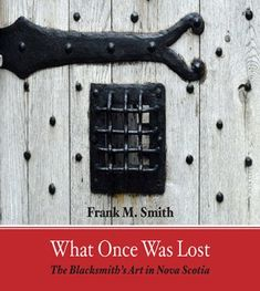 Author Frank Smith exposes the rich history of blacksmithing in Nova Scotia, explores the subsequent emerging art form and provides a resource of practicing artisans' profiles. Blacksmithing, Free Apps, This Book, Ebooks, Lost, Audiobooks, Collection, Products, Beauty Products