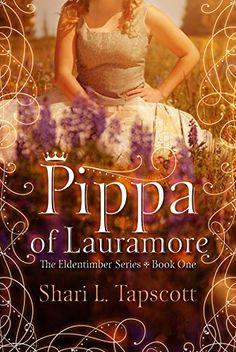 Pippa of Lauramore (The Eldentimber Series Book 1) by Shari L. Tapscott http://www.amazon.com/dp/B00UZDNRXE/ref=cm_sw_r_pi_dp_HiyVvb1X4945J