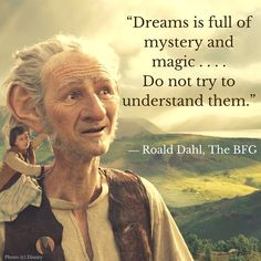 "Roald Dahl's, ""The BFG,"" is about to hit the theater screens. This movie is directed by Steven Spielberg and promises to be a fantastic summer family film. Roald Dahl Day, Roald Dahl Quotes, Famous Film Quotes, Movie Quotes, The Bfg Quotes, Bfg Movie, Contentment Quotes, Disney Films, Rick Riordan"