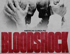 AMERICAN GUINEA PIG: BLOODSHOCK   a u g u s t w i l l d e c a y