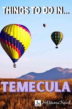 Top Things to do in Temecula for a Fun Family Getaway! - HotMamaTravel #familytravel #temecula #california #UnitedStates #thingstodotemecula