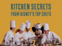 Kitchen Secrets from Disney's Top Chefs
