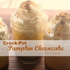Crockpot Pumpkin Cheesecake In A Jar! Would be great for #Thanksgiving!