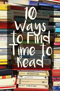10 Ways to Find Time to Read