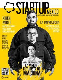 Revista Startup México Volumen 0  Esta es nuestra primera edición de la revista SUM. Nuestra misión conectar al ecosistema emprendedor. #SUMATE