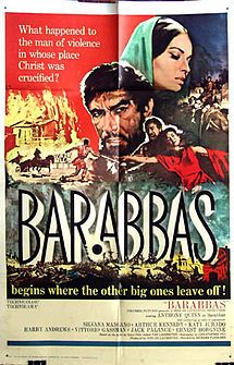 Barabbas is a 1961 religious epic film expanding on the career of Barabbas, from the Christian Passion narrative in the Gospel of Mark and other gospels. The film stars Anthony Quinn as Barabbas, features Silvana Mangano, Katy Jurado, Arthur Kennedy, Harry Andrews, Ernest Borgnine, Vittorio Gassman, and Jack Palance, and was distributed by Columbia Pictures. It was conceived as a grand Roman epic, was based on Nobel Prize-winning Pär Lagerkvist's 1950 novel of the same title.