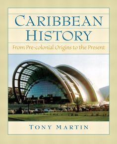 Caribbean History: From Pre-Colonial Origins to the Present by Tony Martin http://www.amazon.com/dp/0132208601/ref=cm_sw_r_pi_dp_Ll6-tb062P2H3