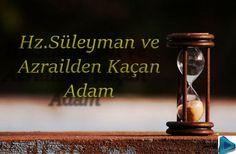 Hz. Süleyman ve Azrailden Kaçan Adam