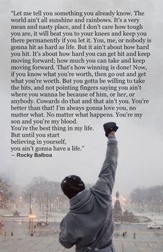 To My Boys! Something to think about and remember! Rocky Balboa Movie, Rocky Balboa Poster, Rocky Poster, Inspirational Speeches, Motivational Speeches, Motivational Words, Rocky Quotes, Rocky Balboa Quotes, Kickboxing