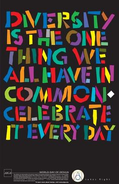 I think this would be a great poster to have in the classroom. It is important for students to know that diversity should be celebrated every day and not just on holidays or heritage months. Diversity Quotes, Equality And Diversity, Cultural Diversity, Diversity Poster, Diversity Display, Unity In Diversity Slogans, Diversity Activities, Racial Equality, Great Quotes