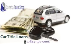 We are a full service car title loans company operating in all Canada. We will suggest you best collateral offers. Call us today 1-844-572-0004 or visit our website. www.canadaloanshop.com/