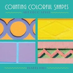 Counting Colorful Shapes Counting Books, Learn To Count, Shape Art, 4 Kids, Art Deco Fashion, Kids Learning, Mobile App, Diagram, Concept