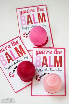 "Make an adorable candy-free valentine with an eos lip balm, some hot glue, and this fun ""You're the BALM"" printable. #overstuffedlife"