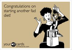 congratulations on starting another fad diet. they don't work and the second you STOP you're probably going to gain everything back. sincerely, the non-dieter [who still manages to lose lbs] xo
