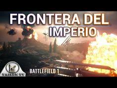 Battlefield 1 La Frontera del Imperio Mapa Multijugador ¿Como será? lo a...