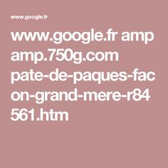 www.google.fr amp amp.750g.com pate-de-paques-facon-grand-mere-r84561.htm