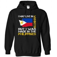 awesome I May Live in Washington But I Was Made in the Philippines