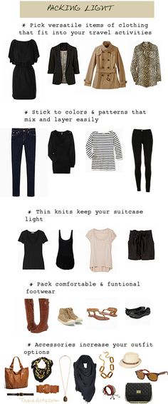I love to travel!!! This is the perfect packing list!!! Travelista - how to pack light (this wardrobe looks like me. The only problem is I can't wear tan, it washes me out... so I'd have to pick a different accent color.