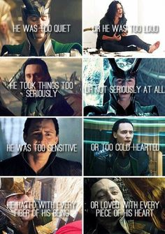 Ouch. I mean, really OUCH. Especially the third picture down on the left, when he's begging Odin to tell him about him being a frost giant, and the TRUE pain he felt in that scene, not just a facade he was putting on ....... goodness, OUCH. Loki ❤️